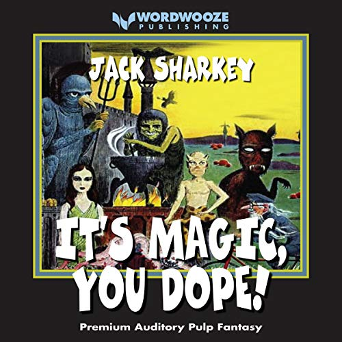 It's Magic, You Dope! audiobook cover art
