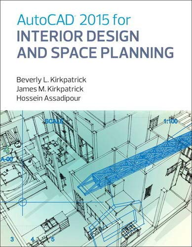 Compare Textbook Prices for AutoCAD 2015 for Interior Design and Space Planning 1 Edition ISBN 9780133144857 by Kirkpatrick BFA  NCIDQ  Adjunct Faculty, Beverly,Kirkpatrick, James,Assadipour, Hossein