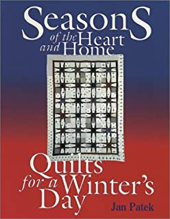 Seasons of the Heart and Home: Quilts for a Winters Day