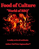 """Food of Culture """"World of BBQ"""""""