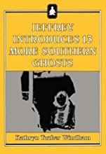 Jeffrey Introduces Thirteen More Southern Ghosts