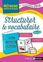 Structurer le vocabulaire - Cycle 2 de Françoise Picot