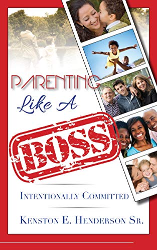 PARENTING Like a BOSS: Intentionally Committed (ParentingLAB Book 1) (English Edition)