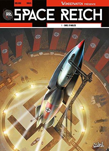 Wunderwaffen présente Space Reich T01 : Duel d'aigles