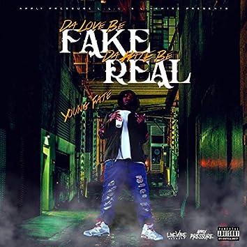 Da Love Be Fake, Da Hate Be Real