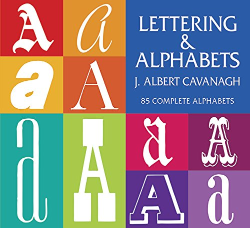 LETTERING & ALPHABETS: 85 Complete Alphabets (Lettering, Calligraphy, Typography)