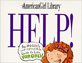 Help!: An Absolutely Indispensable Guide to Life for Girls (American Girl Library)