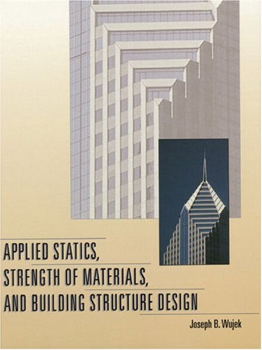 Applied Statics, Strength of Materials, and Building...