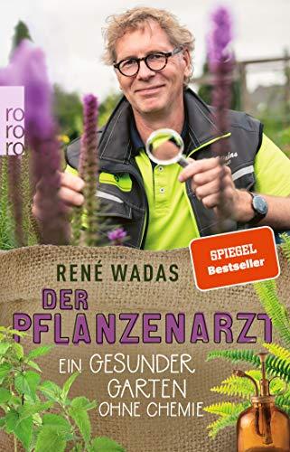 Buchseite und Rezensionen zu 'Der Pflanzenarzt: Ein gesunder Garten ohne Chemie' von Wadas, René