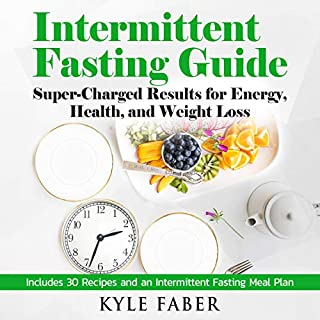 Intermittent Fasting Guide: Super-Charged Results for Energy, Health, and Weight Loss     Includes 30 Recipes and an Intermittent Fasting Meal Plan              By:                                                                                                                                 Kyle Faber                               Narrated by:                                                                                                                                 Kevin Kollins                      Length: 3 hrs and 35 mins     27 ratings     Overall 4.9