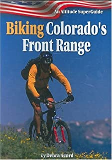 Biking Colorado's Front Range Superguide (Altitude Superguides)