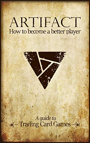 Artifact: How to become a better player (English Edition)