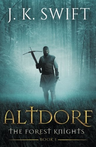 Altdorf: A novel of The Forest Knights