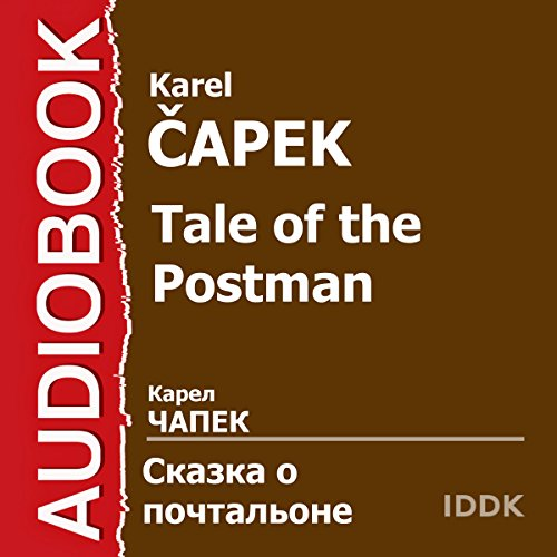 Tale of the Postman [Russian Edition]                   De :                                                                                                                                 Karel Capek                               Lu par :                                                                                                                                 Zinovy Gerdt,                                                                                        Leonid Pirogov,                                                                                        Esfir Kirillova,                   and others                 Durée : 29 min     Pas de notations     Global 0,0
