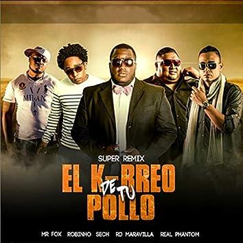 El K-Breo de Tu Pollo (Super Remix)