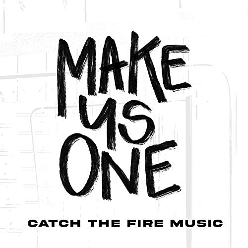Catch The Fire Music