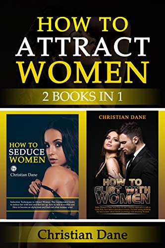 HOW TO ATTRACT WOMEN : seduction techniques to find out what women like, how to seduce women and how to flirt without fear (English Edition)