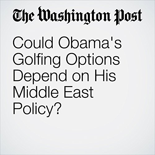 Could Obama's Golfing Options Depend on His Middle East Policy? copertina