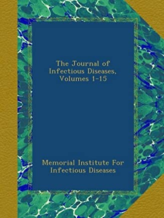 The Journal of Infectious Diseases, Volumes 1-15