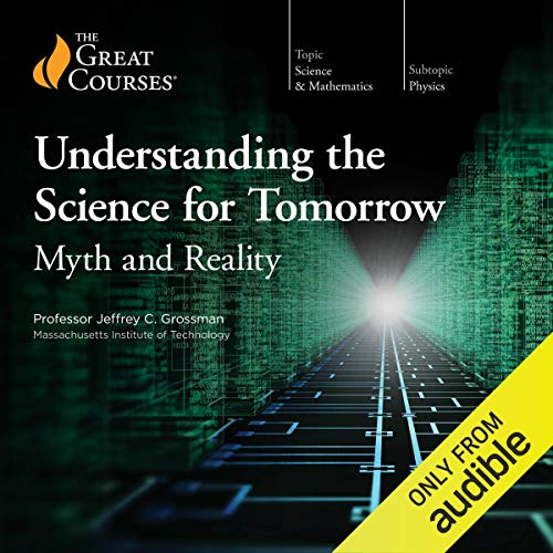 Understanding the Science for Tomorrow: Myth and Reality cover art