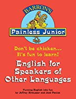 Painless Junior: English for Speakers of Other Languages (Barron's Painless Series)