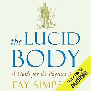 The Lucid Body     A Guide for the Physical Actor              De :                                                                                                                                 Fay Simpson                               Lu par :                                                                                                                                 Tamara Scott                      Durée : 6 h et 1 min     Pas de notations     Global 0,0