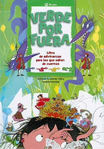 Verde por fuera: Libro de adivinanzas para los que saben de cuentos (Castellano - A PARTIR DE 6 AÑOS - ÁLBUMES - Oro parece)