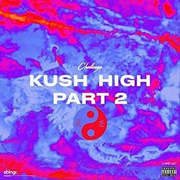 Kush High, Pt. 2