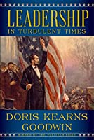 Leadership In Turbulent Times (Thorndike Press Large Print Popular and Narrative Nonfiction Series)