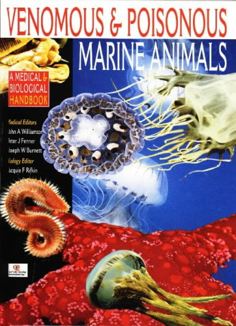 Venomous And Poisonous Marine Animals: A Medical & Biological Handbook