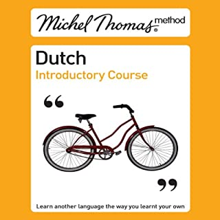 Michel Thomas Method     Dutch Introductory Course              By:                                                                                                                                 Cobie Adkins-de Jong,                                                                                        Els Van Geyte                               Narrated by:                                                                                                                                 Cobie Adkins-de Jong                      Length: 2 hrs and 26 mins     3 ratings     Overall 5.0
