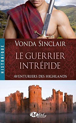 Aventuriers des highlands , Tome 3: Le Guerrier intrépide