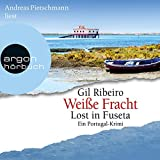 Weiße Fracht. Ein Portugal-Krimi: Lost in Fuseta 3 - Gil Ribeiro