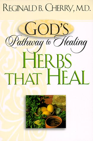 God's Pathway to Healing: Herbs that Heal
