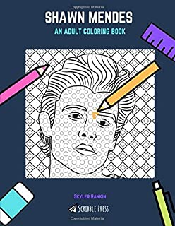 SHAWN MENDES: AN ADULT COLORING BOOK: A Shawn Mendes Coloring Book for Adults (Scribble Press)