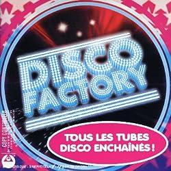 Factory : Tous Les Tubes Disco enchaînés