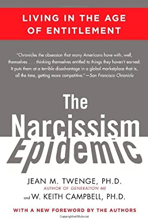 The Narcissism Epidemic: Living in the Age of Entitlement: Amazon co