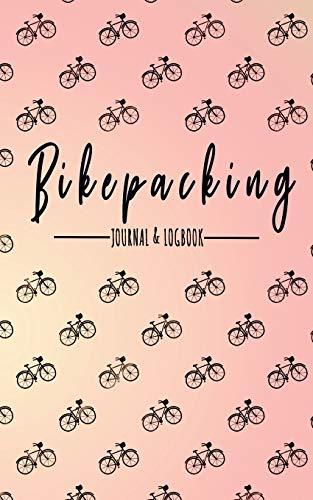 Bikepacking Journal & Logbook: Prompts & Motivation For Your Bikepacking Adventure | Bike Pattern (Adventure Travel)