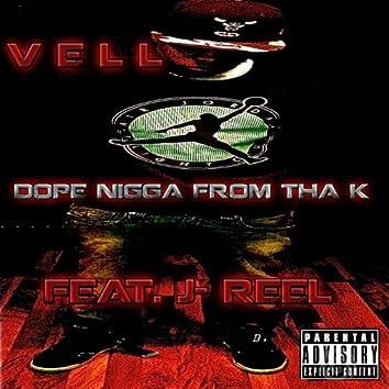 Dope Nigga from tha K (feat. J-ReeL)