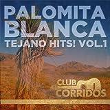 Club Corridos: Palomita Blanca - Tejano Hits! Vol.1