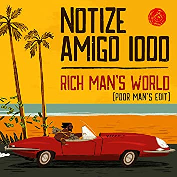 Rich Man's World (Poor Man's Edit)