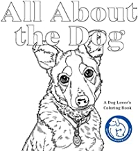 All About the Dog: A Dog Lover's Coloring Book