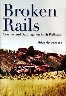 Broken Rails, Crashes, and Sabotage on Irish Railways
