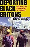 Deporting Black Britons: Portraits of Deportation to Jamaica (Studies in Modern French and Francophone History)