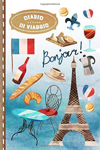 Diario di Viaggio: Parigi Journal dotted A5 per Scrivere, Disegnare, Ricordi, Quaderno da Disegno, Dot Grid Giornalino, Agenda Avventure – Libro Attività per Viaggi e Vacanze Viaggiatore