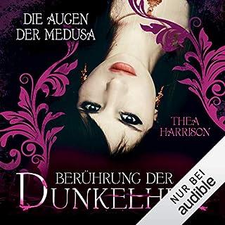 Die Augen der Medusa     Berührung der Dunkelheit 3              Autor:                                                                                                                                 Thea Harrison                               Sprecher:                                                                                                                                 Tanja Fornaro                      Spieldauer: 3 Std. und 10 Min.     240 Bewertungen     Gesamt 4,6
