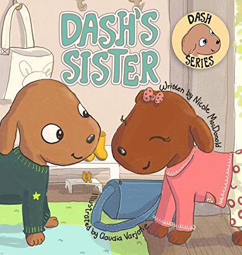 Dash's Sister: A Dog's Tale About Overcoming Your Fears and Trying New Things (3)