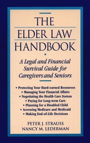 Download The Elder Law Handbook: A Legal And Financial Survival Guide For Caregivers And Seniors By Peter J. Strauss (1996-07-03) 
