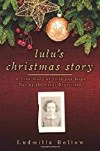 Lulu's Christmas Story: A True Story of Faith and Hope During the Great Depression
