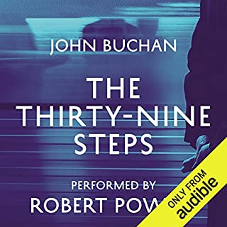 The Thirty-Nine Steps                   By:                                                                                                                                 John Buchan                               Narrated by:                                                                                                                                 Robert Powell                      Length: 3 hrs and 53 mins     815 ratings     Overall 4.3